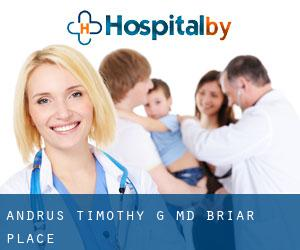 Andrus Timothy G MD (Briar Place)