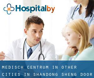 Medisch Centrum in Other Cities in Shandong Sheng door Stad - pagina 1 (Shandong Sheng)