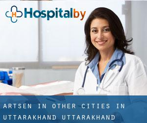Artsen in Other Cities in Uttarakhand (Uttarakhand)