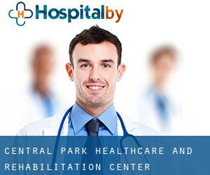 Central Park Healthcare and Rehabilitation Center