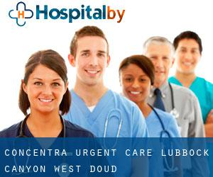 Concentra Urgent Care - Lubbock Canyon West (Doud)
