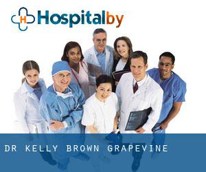 Dr. Kelly Brown (Grapevine)
