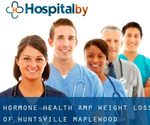 Hormone Health & Weight Loss of Huntsville (Maplewood)