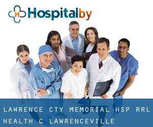 Lawrence Cty Memorial Hsp Rrl Health C Lawrenceville