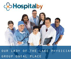 Our Lady Of The Lake Physician Group O'Neal Place
