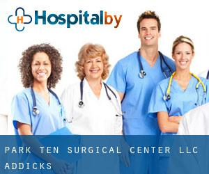 Park Ten Surgical Center LLC Addicks
