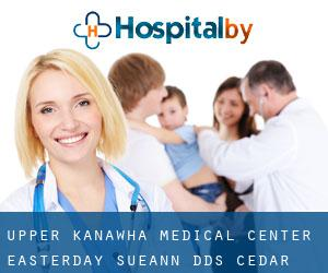 Upper Kanawha Medical Center: Easterday Sueann DDS (Cedar Grove)